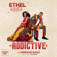 Addictive - Ethel ft Morgan Isaac