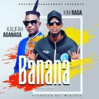 Banana - Kim Raga ft Kalifa Aganaga