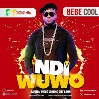 Ndi Wuwo - Bebe Cool