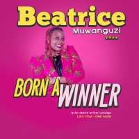 Born a Winner - Muwanguzi Beatrice