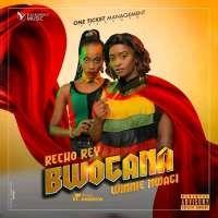 Bwogana - Winnie Nwagi ft Recho Rey