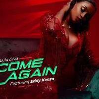 Come Again - Lulu Diva Ft Eddy Kenzo