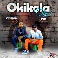 Okikola Otya - Fik Fameica ft Cosign Yenze