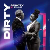 Dirty - Gravity Omutujju & Fille