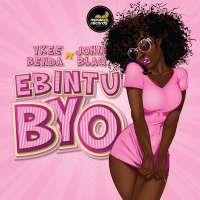 Ebintu Byo - John Blaq & Ykee Benda
