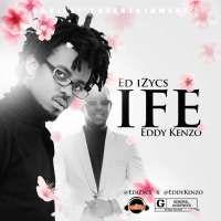 Ife - ED iZycs ft Eddy Kenzo