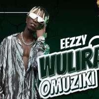 Wulira Omuziki - Eezzy