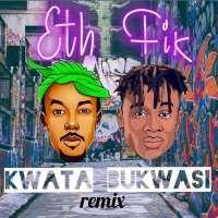Kwata Bukwasa - Fik Femeica & ETh
