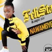 Nawambye - Felista Di Superstar