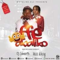 Ffe Abaliko - Dj.Senior'B Ft. Kezz Wizzy