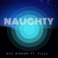 Naughty - Fille ft Ace B