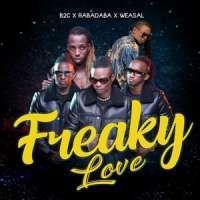 Freaky Love - B2C ENT ft Rabadaba & Weasel