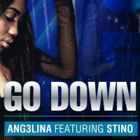 Go Down - Ang3lina ft. Stino