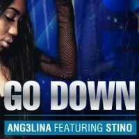 Go Down - Ang3lina ft. Stino