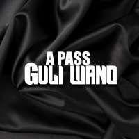 Guli Wano - A Pass