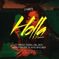 HOLLA Remix - J-Wats Ft. Pryce Teeba, Del Boy, Flex D Paper, Play01 & Byg Ben