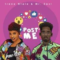 Post Me - Irene Ntale Ft Mr. Eazi