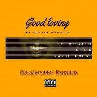 Good Loving - J2 Mugaba Feat Kayce House & Cilo