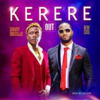 Kerere - Gravity Omutujju ft Bebe Cool