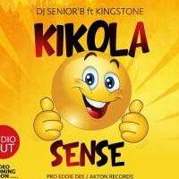 Kikola Sence - Dj.Senior'B Ft. Kingstone