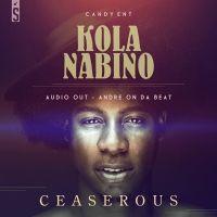 Kola Nabino - Ceaserous