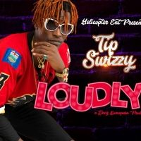 Loudly - Tip Swizzy