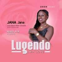 Lugendo Lwa Love - Jana Jana