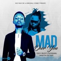 Mad over You - Kemishan ft Eddy Profit
