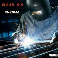 Mask On - Enygma