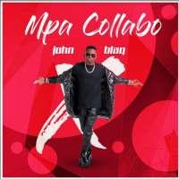Mpa Collabo - John Blaq
