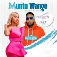 Muntu Wange - Spice Diana and Chozen Blood