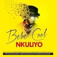 Nkuliyo - Bebe Cool