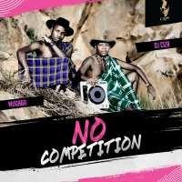 No competition - DJ Ciza & Mugaba
