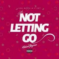 Not Letting Go - Kohen Jaycee