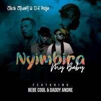 Nyimbira (My Baby) - Slick Stuart, DJ Roja  ft. Bebe Cool, Daddy Andre