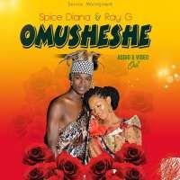 Omusheshe - Ray G & Spice Diana