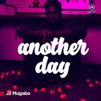 Another Day - J2 Mugaba