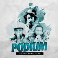 Podium - Dj Crim ft Santana & T Bro