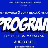 Program - Mosh Mavoko & VIPJemo ft John Blaq
