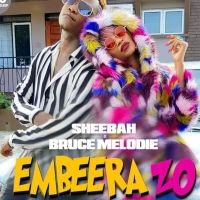 Embeera zo - Sheebah ft Bruce Melody