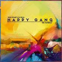 Happy Gang - Slick Stuart & DJ Roja & Fik Fameica