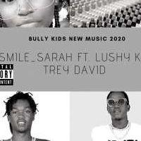 Smile - Sarah, Lushy Kay & Trey David