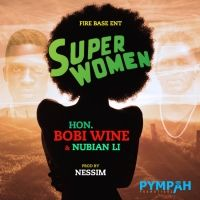 Super Woman - Bobi Wine ft Nubian Lee