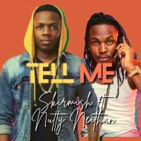 Tell Me - Skirmish Feat. Nutty Neithan