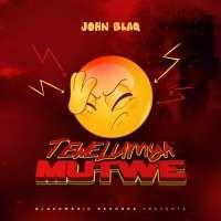 Tewelumya Mutwe - John Blaq