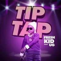 Tip Tap - Fresh Kid UG