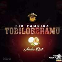 Tobiloberamu - Fik Fameica