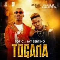 Togana - Topic Kasente ft Jay Sentino