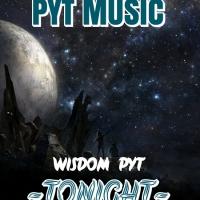 Tonight - WISDOM PYT