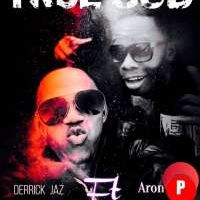 True God - Derrick Jaz ft Arron P